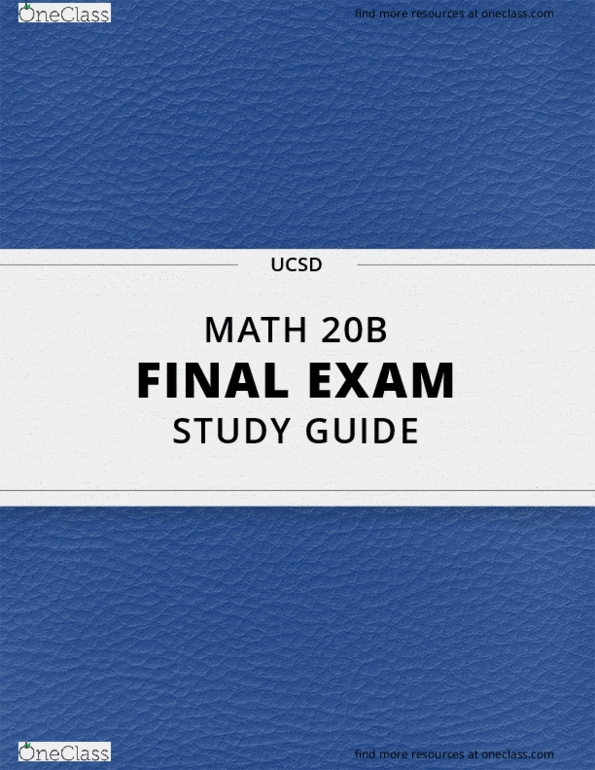 [MATH 20B] - Final Exam Guide - Comprehensive Notes for the exam (32 pages  long!)