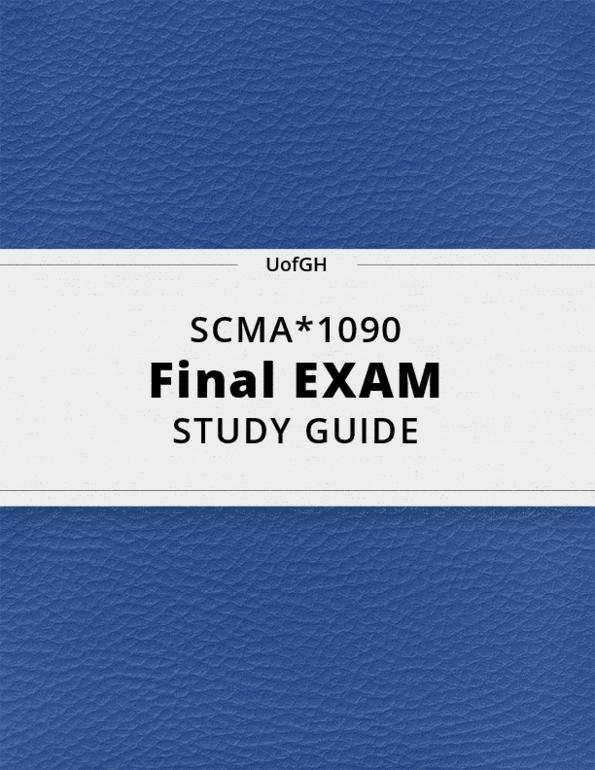 SCMA*1090- Final Exam Guide - Comprehensive Notes for the
