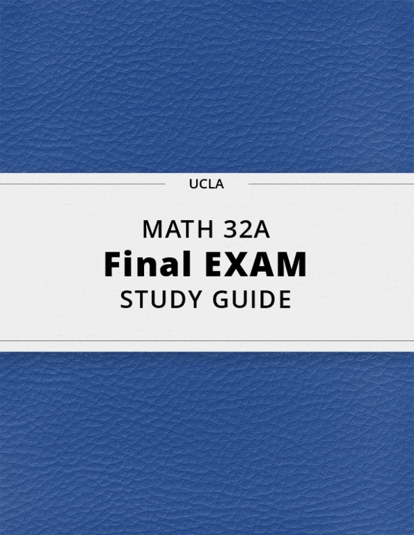 MATH 32A- Final Exam Guide - Comprehensive Notes for the exam ( 26 pages  long!)