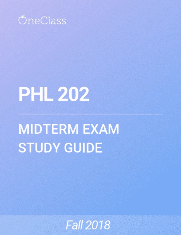 PHL 202 Study Guide - Fall 2018, Comprehensive Midterm Notes -